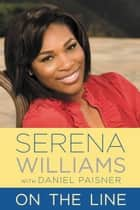 On the Line ebook by Serena Williams,Daniel Paisner