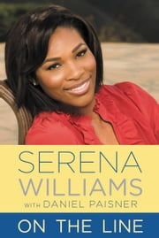 On the Line ebook by Serena Williams, Daniel Paisner