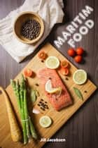 Maritim Food: 200 Delicious Recipes With Salmon And Seafood (Fish And Seafood Kitchen) ebook by Jill Jacobsen