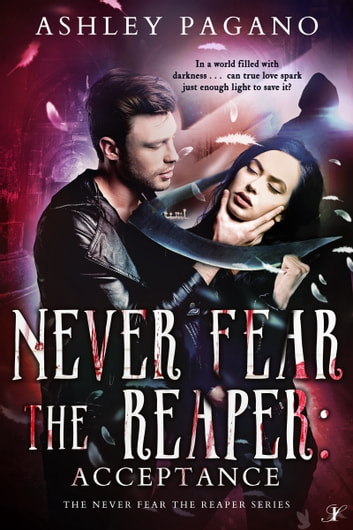 Never Fear the Reaper 3: Acceptance ebook by Ashley Pagano