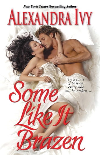 Some Like It Brazen ebook by Alexandra Ivy