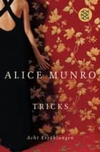 Tricks - Acht Erzählungen ebook by Alice Munro, Alice Munro, Heidi Zerning,...