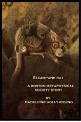 Steampunk Rat: A Boston Metaphysical Society Story ebook by M. Holly-Rosing