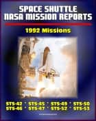 Space Shuttle NASA Mission Reports: 1992 Missions, STS-42, STS-45, STS-49, STS-50, STS-46, STS-47, STS-52, STS-53 ebook by Progressive Management