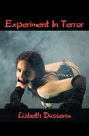 Experiment In Terror ebook by Lizbeth Dusseau