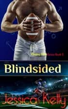Blindsided ebook by Jessica Kelly