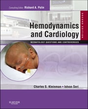 Hemodynamics and Cardiology: Neonatology Questions and Controversies E-Book ebook by Charles S. Kleinman, MD,Istvan Seri, MD