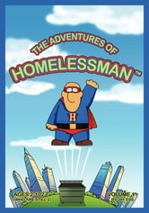 The Adventures of Homelessman ebook by Jay Ess