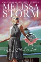 When I Fall in Love - Cupid's Bow, #1 ebook by Melissa Storm
