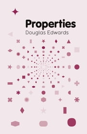 Properties ebook by Douglas Edwards