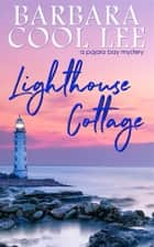 Lighthouse Cottage ebook by Barbara Cool Lee