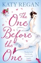 The One Before The One ebook by Katy Regan