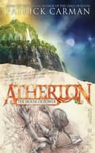 Atherton #1 - The House of Power ebook by Patrick Carman