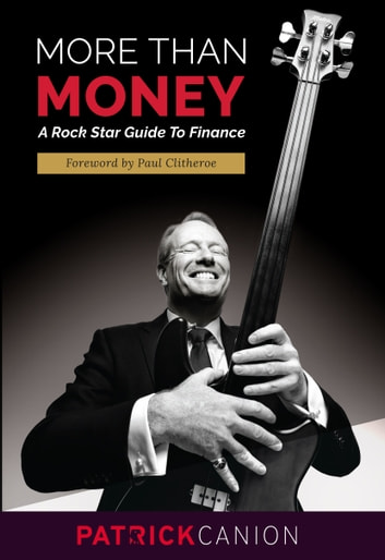 More than Money - A Rock Star Guide to Finance ebook by Patrick Canion