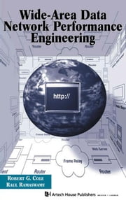 Wide Area Data Network Performance Engineering ebook by Cole, Robert