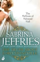 The Truth About Lord Stoneville: The Hellions of Halstead Hall 1 ebook by Sabrina Jeffries
