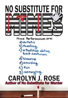 No Substitute for Mimes ebook by Carolyn J. Rose