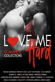 Love Me Hard ebook by Nicole Morgan, Whitley Cox, Lucy Felthouse,...
