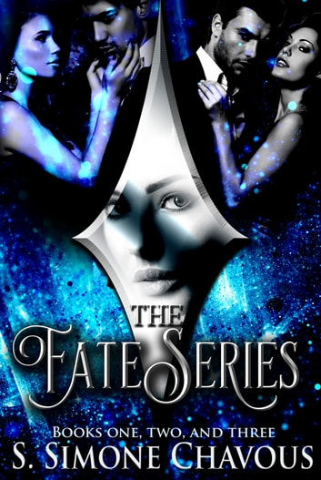The Fate Series: Complete Box Set ebook by S. Simone Chavous