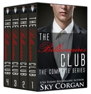 The Billionaires Club: The Complete Series ebook by Sky Corgan