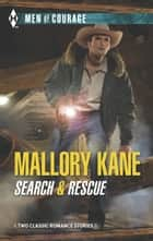 Search & Rescue - An Anthology ebook by Mallory Kane