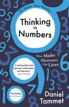 Thinking in Numbers - How Maths Illuminates Our Lives ebook by