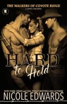 Hard to Hold - Caine Cousins ebook by Nicole Edwards