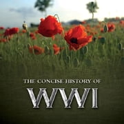 The Consise History of WWI ebook by Pat Morgan