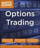 Idiot's Guides: Options Trading ebook by Ann Logue