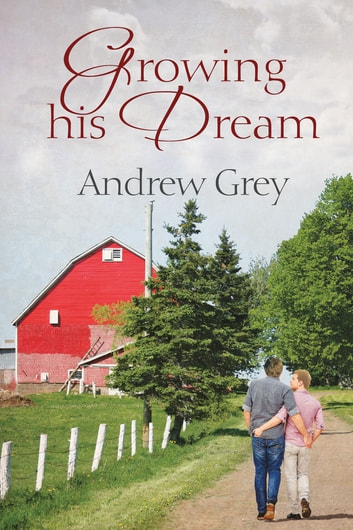 Growing His Dream ebook by Andrew Grey