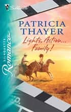 Lights, Action...Family! ebook by Patricia Thayer