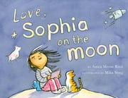 Love, Sophia on the Moon ebook by Mika Song, Mika Song