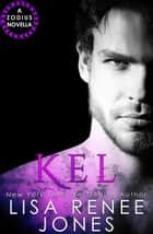 Kel - Zodius, #3 ebook by Lisa Renee Jones