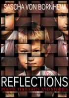 Reflections: Poems, Thoughts and Stories ebook by Sascha von Bornheim