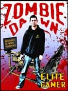 Elite Gamer (Zombie Dawn Stories) ebook by Michael G. Thomas