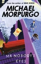 Mr Nobody's Eyes ebook by Michael Morpurgo