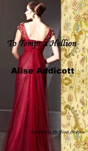 To Tempt a Hellion ebook by Alise Addicott