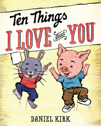 Ten Things I Love About You ebook by Daniel Kirk