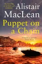 Puppet on a Chain ebook by Alistair MacLean