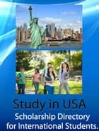 Study in USA - Scholarship Directory for International Students ebooks by Okereke Uma
