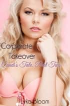 Corporate Takeover: Candi's Tale Part Two ebook by Lyka Bloom