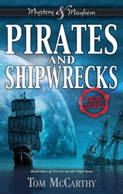 Pirates and Shipwrecks - True Stories ebook by Tom McCarthy