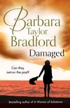 Damaged: A gripping short read, the perfect escape for an hour ebook by Barbara Taylor Bradford