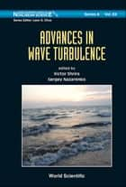 Advances in Wave Turbulence ebook by Victor Shrira, Sergey Nazarenko