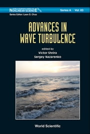 Advances in Wave Turbulence ebook by Victor Shrira,Sergey Nazarenko