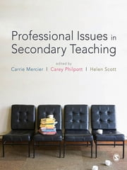 Professional Issues in Secondary Teaching ebook by Carrie Mercier,Carey Philpott,Helen Scott