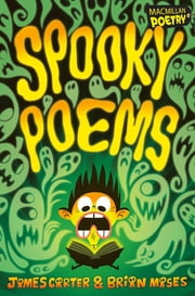 Spooky Poems ebook by James Carter,Brian Moses