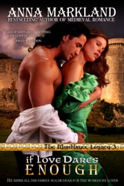 If Love Dares Enough - Medieval Romance ebook by Anna Markland