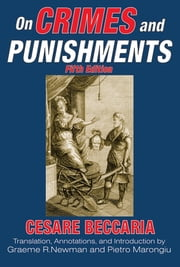 On Crimes and Punishments ebook by Cesare Beccaria,Graeme R. Newman,Pietro Marongiu,Graeme R. Newman