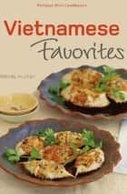 Mini Vietnamese Favorites ebook by Wendy Hutton